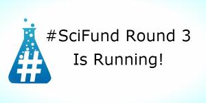#SciFund Round 3 Is Running!